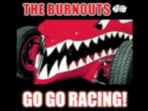 The Burnouts - Go Go Racing