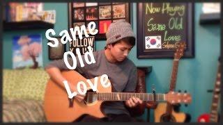 Same Old Love - Selena Gomez - Fingerstyle Guitar Cover