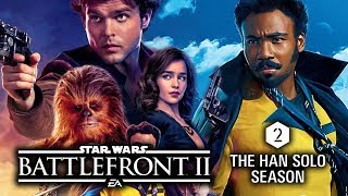 SEASON 2 DLC OFFICIALLY REVEALED as HAN SOLO! Star Wars Battlefront 2 News and Updates!