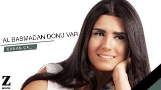 Canan Çal - Al Basmadan Donu Var   Egenin Türküsü © 2015 Z Müzik