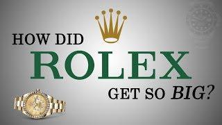 How Did ROLEX Get So Big?