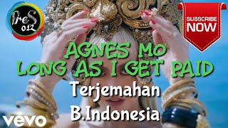 Agnes Mo - Long As I Get Paid Terjemahan Dan Lyric