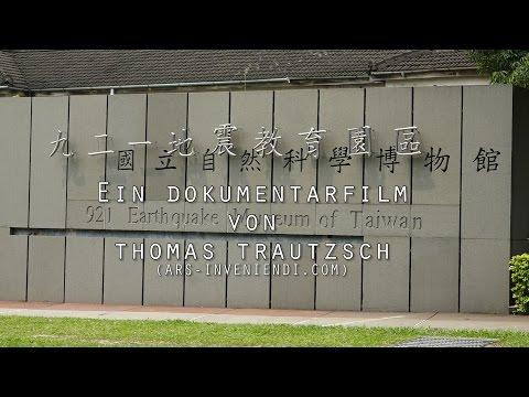 921 Earthquake Museum of Taiwan - Ein Dokumentarfilm von Thomas Trautzsch
