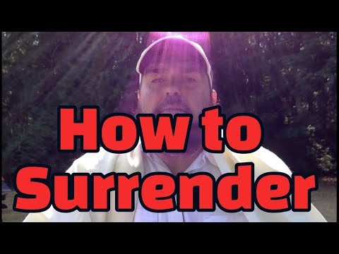 Tips on How to Surrender