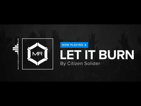 Citizen Soldier - Let It Burn [HD]