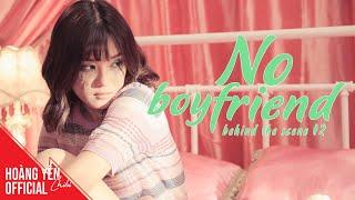 Behind The Scenes - MV No Boyfriend - Phần 2 | Hoàng Yến Chibi