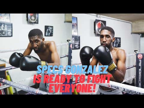 SPECS GONZALEZ IS READY TO FIGHT EVERYONE! 🥊