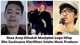 Lagu King Reza Arap Dituduh Plagiat Lagu G Dragon (Arap & Eka Gustiwana Klarifikasi)