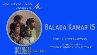 Koes Bersaudara - Balada Kamar 15 (1967)
