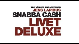 SNABBA CASH LIVET DELUXE. OFFICIAL 30 SEK TRAILER