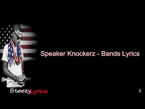 Speaker Knockerz - Bands ( Lyrics )