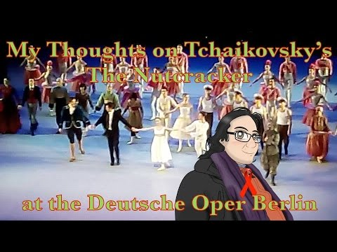 My Thoughts on Tchaikovsky's The Nutcracker at the Deutsche Oper Berlin