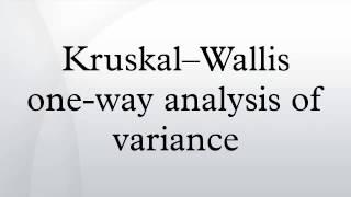 Kruskal–Wallis one-way analysis of variance