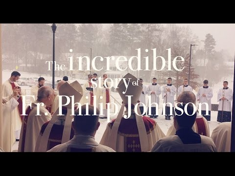The Incredible Story of Fr  Philip Johnson