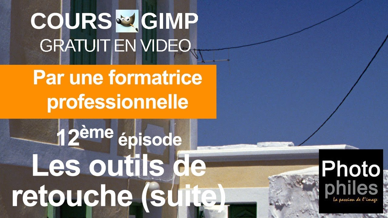 N°12 Cours GIMP : Combiner outils de retouches et sélections