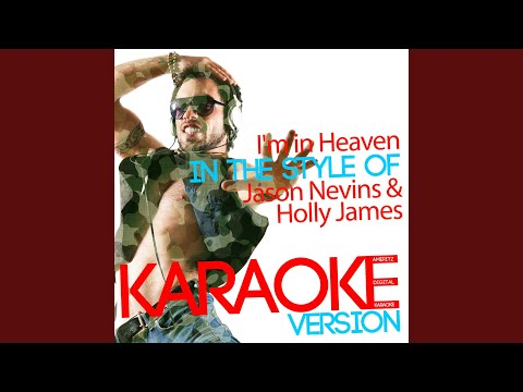 I'm in Heaven (In the Style of Jason Nevins & Holly James) (Karaoke Version)
