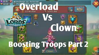Overload Vs Clown Battle's Lords Mobile |Lords Mobile carpet Rally's| Boosting troops Lords Mobile