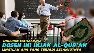 Awalnya Di Depan Mahasiswa, Dosen Ini Injak injak Al Qur'an, Namun Lihatlah Yg Terjadi Selanjutnya!!