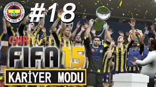 Fifa 15 - Fenerbahçe Kariyer Mod Bölüm 18 – Sakin Ol Şampiyon! [Facecam]