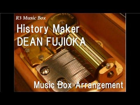 History Maker/DEAN FUJIOKA [Music Box] (Anime