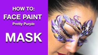 How To Face Paint: Pretty Purple Girly Face Mask Masquerade Tutorial