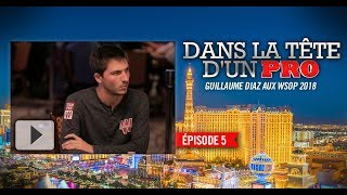 Dans la tête d'un pro : Guillaume Diaz aux WSOP 2018 (5)