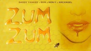 Zum Zum ---- Daddy Yankee, Rkm &amp Ken-Y Arcangel - Zum Zum _Official Lyrics