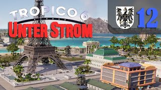 Let's Play Tropico 6 #12: Unter Strom (Preußisch-Tropico / deutsch / Sandbox)