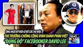 Ông Ngô Kỷ nói gì vụ thị trưởng chống cộng vinh danh phim Việt và vụ David Lee