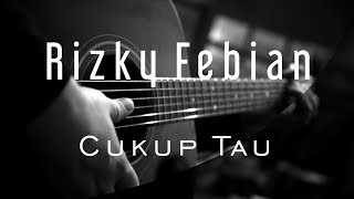 Cukup Tau - Rizky Febian ( Acoustic Karaoke )