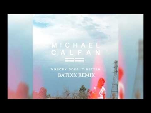 Michael Calfan - Nobody Does It Better (Batixx Remix)
