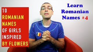 10 ROMANIAN NAMES OF GIRLS INSPIRED BY FLOWERS | Learn Romanian Names #4