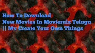How To Download 2018 New Movies In Movierulz In Telugu || Mv Create Your Own Things