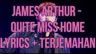 James Arthur - Quite Miss Home (Lyrics - Indo Subtitle)