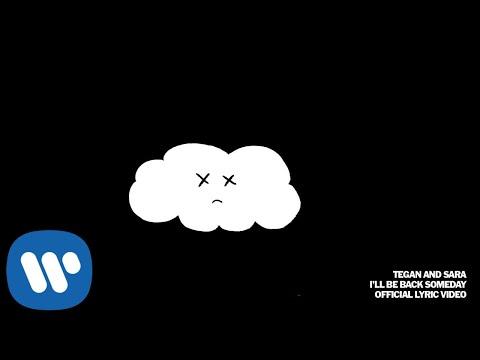 """Tegan and Sara - New Song """"I'll Be Back Someday"""""""