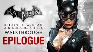 Batman Return to Arkham City Walkthrough Catwoman Epilogue