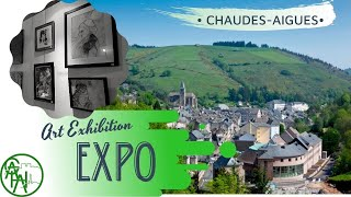 Art Exhibition Series🎨Chaudes-Aigues 2020🌿