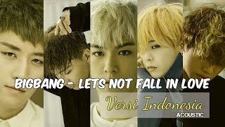 BIGBANG - Let's Not Fall In Love (Indonesia Version) | Cover - Heruras