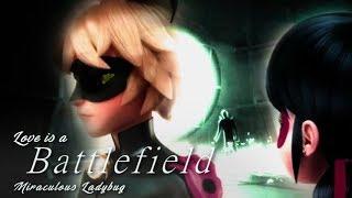 Love is a Battlefield || Miraculous Ladybug
