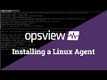 How to install a Linux Agent for Opsview