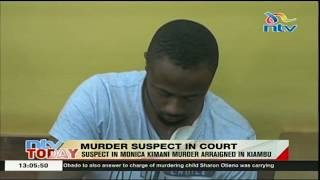 Suspect in Monica Kimani murder arraigned in Kiambu