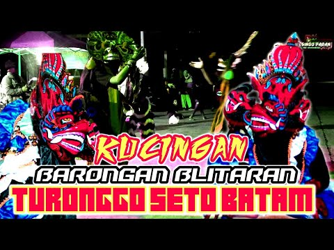 KUCINGAN BARONGAN BLITAR JAWA TIMUR~TURONGGO SETO BATAM-Live:Las Vegas Marina City.