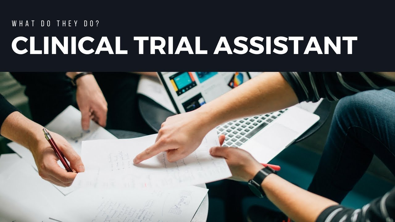 What does a Clinical Trial Assistant Do ?
