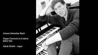 J. S. Bach - Organ Concerto in A minor BWV 593