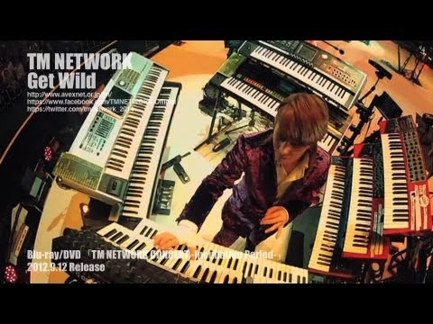 TM NETWORK / Get Wild(TM NETWORK CONCERT -Incubation Period-)