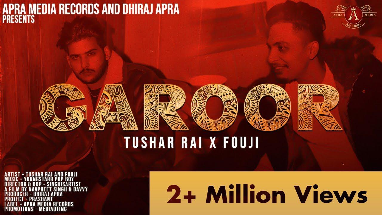 Download Garoor (Full Video) :Tushar Rai   Fouji   YoungStarrPopBoy  New Punjabi song 2021 Apra Media Records
