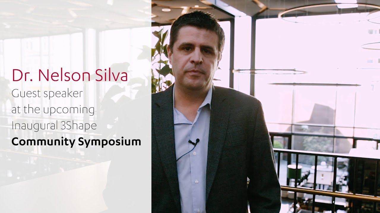Dr  Nelson Silva to present at the 3Shape Community Symposium