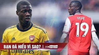 Nicolas Pepe vì sao chưa thể thích ứng tại Arsenal?