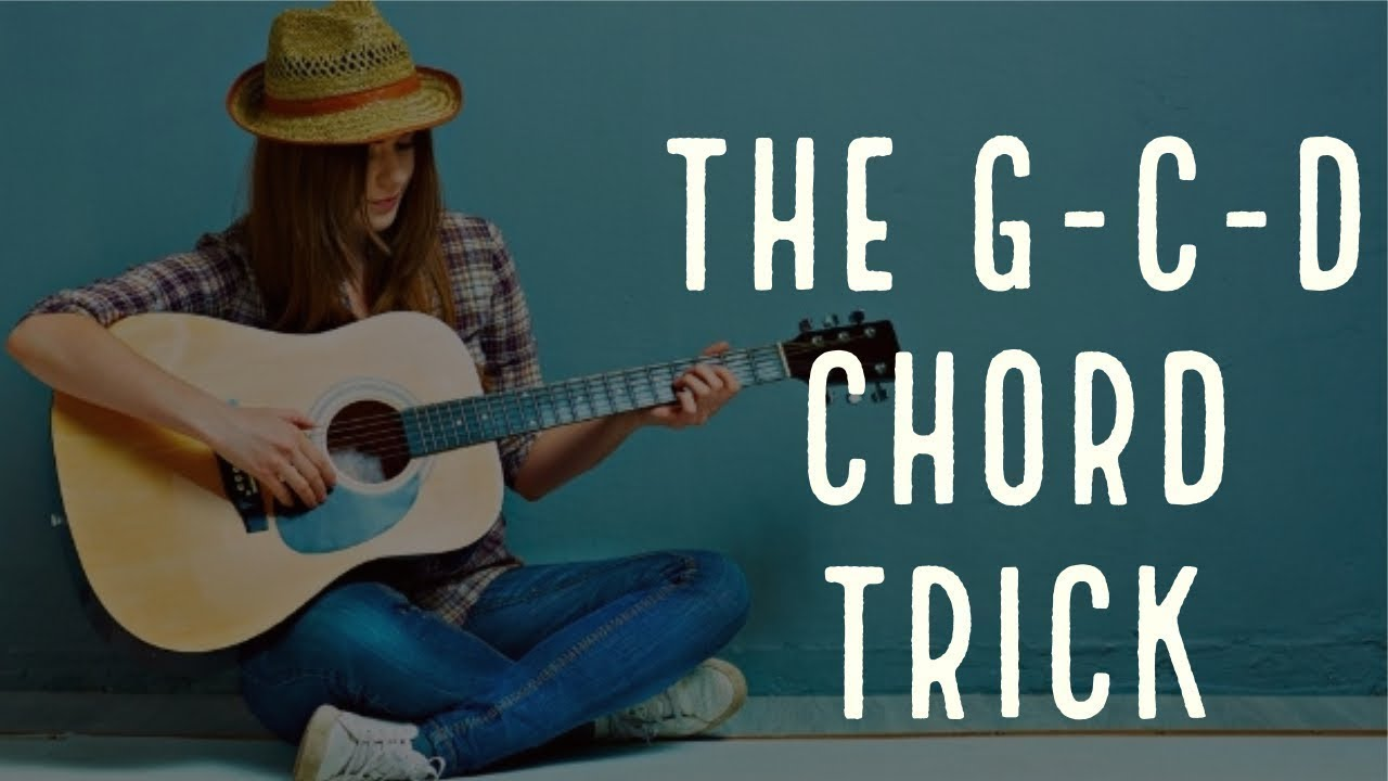 The G C D Chord Trick How Famous Bands Play These Easy Guitar Chords in  Songs