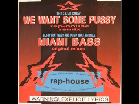 The 2 Live Crew - We Want Some Pussy Remix